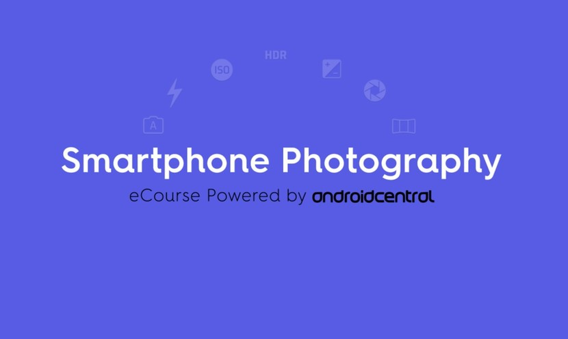Android Central Smartphone Photography eCourse