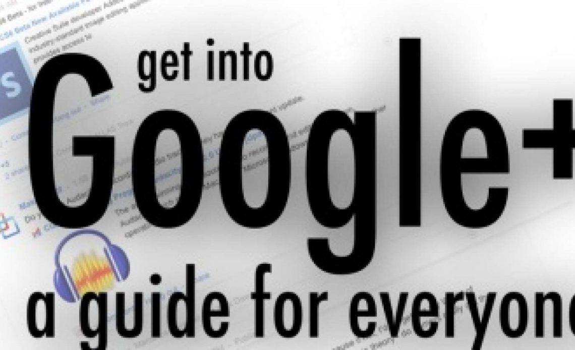 Google Plus: руководство для всех